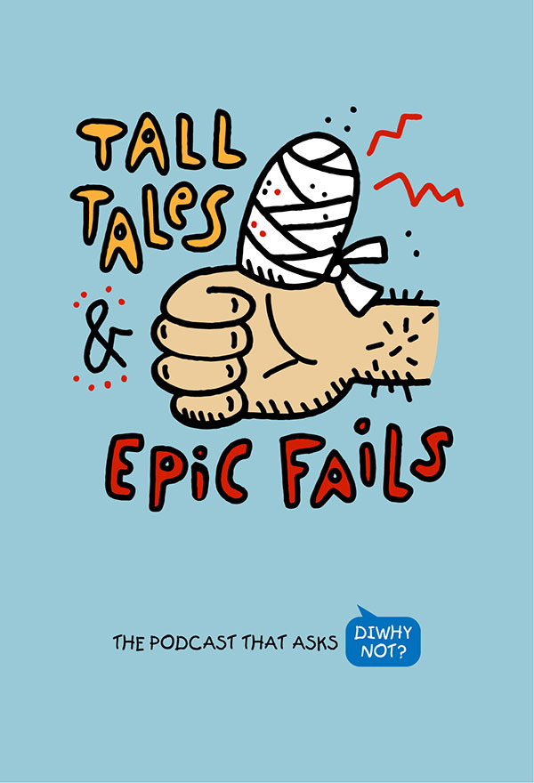 Tall Tales & Epic Fails